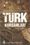 Deryaları Dize Getiren Türk Korsanları