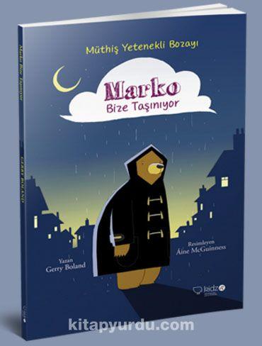 Müthiş Yetenekli Bozayı Marko Bize Taşınıyor - Gerry Boland pdf epub