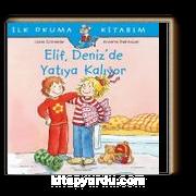 Elif Deniz'de Yatıya Kalıyor / İlk Okuma Kitabım