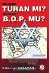 Bölgesel Turan mı? Küresel B.O.P'mu?