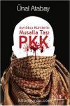 Ayrılıkçı Kürtlerin Musalla Taşı, PKK