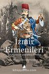 İzmir Ermenileri & Ege Kıyılarının Yitip Gitmiş Sakinleri