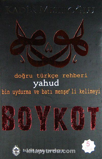 Bin Uydurma Kelimeyi Boykot Yahud Doğru Türkçe Rehberi