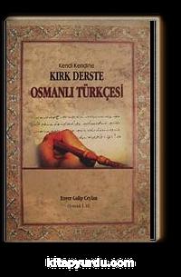 Kendi Kendine Kırk Derste Osmanlı Türkçesi (Osmanlıca)