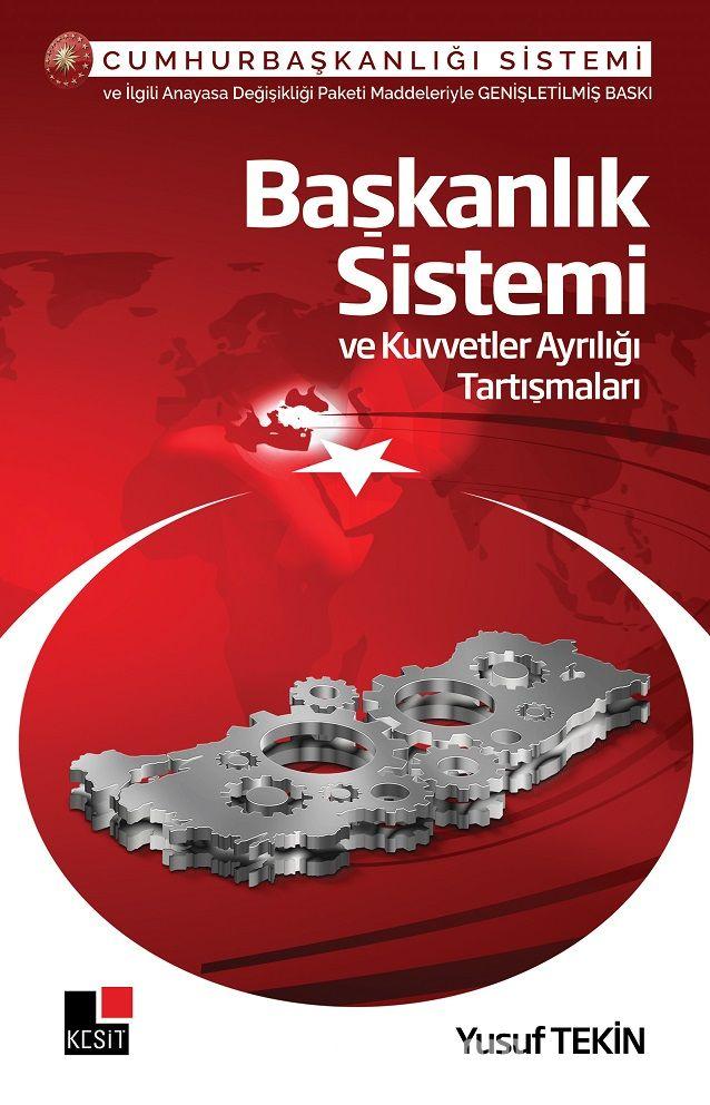 Başkanlık Sistemi ve Kuvvetler Ayrılığı Tartışması - Yusuf Tekin pdf epub