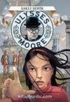 Saklı Şehir / Ulysses Moore 7 (Karton Kapak)