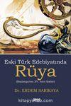 Eski Türk Edebiyatında Rüya & Başlangıçtan XV. Asra Kadar