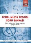 Temel Müzik Teorisi Soru Bankası & Konu Anlatımlı ve Cevap Anahtarlı Çalışma Kitabı