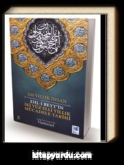 250 Yıllık İnsan Hz. Peygamber (s.a.a.)'den İmam-ı Zaman (a.f.)'a Kadar Ehl-i Beyt'in İki Yüz Elli Yıllık Mücadele Tarihi