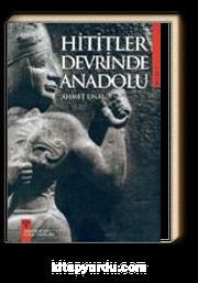 Hititler Devrinde Anadolu II
