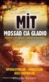MİT MOSSAD CIA GLADIO & Operasyonlar-Suikastler Gizli Raporlar