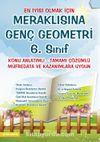 Meraklısına Genç Geometri 6. Sınıf  Konu Anlatımlı-Tamamı Çözümlü