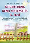 Meraklısına Genç Matematik 6. Sınıf Soru Bankası -Tamamı Çözümlü