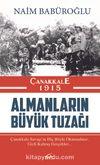 Çanakkale 1915 Almanların Büyük Tuzağı