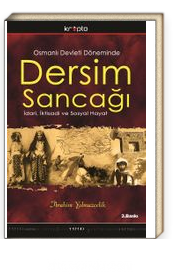 Dersim Sancağı & Osmanlı Devleti Döneminde İdari, İktisadı ve Sosyal Hayat