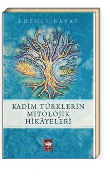 Kadim Türklerin Mitolojik Hikayeleri