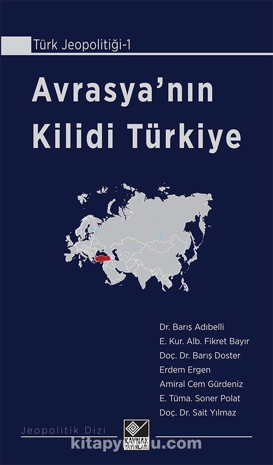 Avrasya'nın Kilidi Türkiye - Barış Doster pdf epub