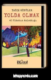 Yolda Olmak & 40 Kitabın Anlattığı