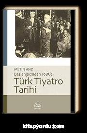 Türk Tiyatro Tarihi & Başlangıcından 1983'e