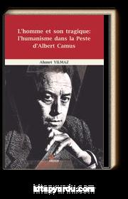 L'homme Et Son Tragique: L'humanisme Dans La Peste d'Albert Camus
