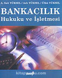 Bankacılık Hukuku ve İşletmesi - Aslı Yüksel pdf epub