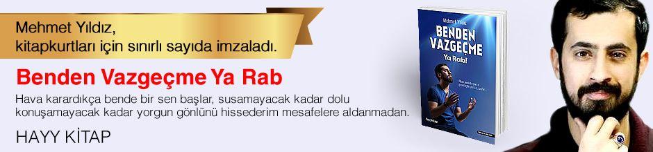 Benden Vazgeçme Ya Rab. Mehmet Yıldız, Kitapkurtları için Sınırlı Sayıda İmzaladı.