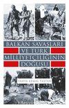 Balkan Savaşları ve Türk Milliyetçiliğinin Doğuşu