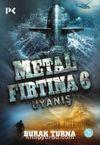 Metal Fırtına 6 - Uyanış