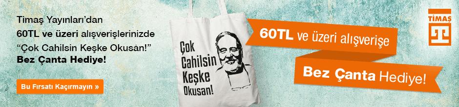 """Timaş Yayınları'dan 60TL ve Üzeri Alışverişlerinizde '' Çok Cahilsin Keşke Okusan! (Bez Çanta)"""" Hediye..."""