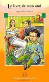 Le livre de mon ami (Niveau-2) 600 mots -Fransızca Okuma Kitabı