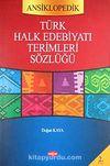 Ansiklopedik Türk Halk Edebiyatı Terimleri Sözlüğü