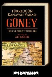 Türklüğün Kanayan Yarası Güney Irak ve Suriye Türkleri