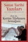 Sanat Tarihi Yazıları & Prof. Dr. Kerim Türkmen Armağanı