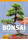 Bonsai & Adım Adım Profesyonel Bir Bonsaici Olmaya Doğru (Yetiştirme-Biçimlendirme ve Bakım)
