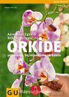 Orkide & Adım Adım Egzotik Bitkiler Dünyası (Yetiştirme-Biçimlendirme ve Bakım)