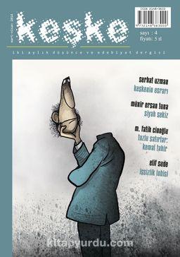 Keşke İki Aylık Düşünce ve Edebiyat Dergisi Sayı:4 Mart-Nisan 2014