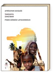Afrika'nın Kavşağı & Tanzanya-Zanzibar
