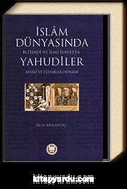 İslam Dünyasında İktisadi ve İlmi Hayatta Yahudiler (Abbasi ve Fatımiler Dönemi)