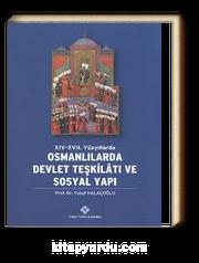 XIV-XVII. Yüzyıllarda Osmanlılarda Devlet Teşkilatı ve Sosyal Yapı