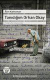 Tanıdığım Orhan Okay & Fotoğrafta Kalan Anılar