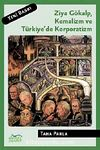 Ziya Gökalp Kemalizm ve Türkiye'de Korporatizm