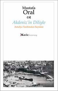 Akdeniz'in Diliyle Antalya Tarihinden Sayfalar - Mustafa Oral pdf epub