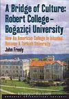 A Bridge of Culture: Robert College-Boğaziçi University & How An American College in Istanbul Became A Turkish University
