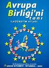 Avrupa Birliği'ni Tanı / İlköğretim Atlası