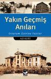 Yakın Geçmiş Anıları & Erzurum Üzerine Yazılar