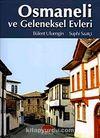 Osmaneli ve Geleneksel Evleri