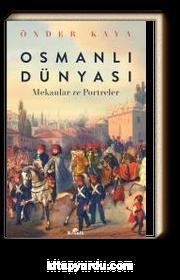 Osmanlı Dünyası & Mekanlar ve Portreler