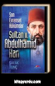 Son Evrensel Hükümdar Sultan II. Abdulhamid Han