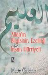 Allah'ın Bilgisinin Ezelîliği Ve İnsan Hürriyeti
