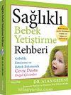 Sağlıklı Bebek Yetiştirme Rehberi & Gebelik, Emzirme ve Bebek Bakımında Çevre Dostu Doğal Çözümler